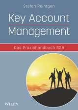 Key Account Management - Das Praxishandbuch B2B