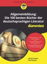Allgemeinbildung: Die 100 besten Bücher der deutschsprachigen Literatur für Dummies