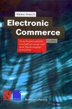 Electronic Commerce: Zwischenbetriebliche Geschäftsprozesse und neue Marktzugänge realisieren