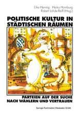 Politische Kultur in städtischen Räumen — Parteien auf der Suche nach Wählern und Vertrauen: Eine Studie am Beispiel der Stadt Kassel