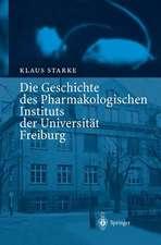 Die Geschichte des Pharmakologischen Instituts der Universität Freiburg