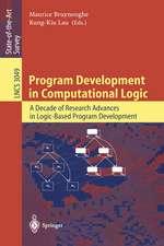 Program Development in Computational Logic: A Decade of Research Advances in Logic-Based Program Development