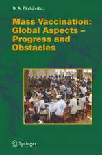 Mass Vaccination: Global Aspects - Progress and Obstacles