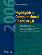 Highlights in Computational Chemistry II: Special reprint edition of selected papers published in the Journal of Molecular Modeling on the occasion of Professor Paul von Ragué Schleyer's 75th Birthday.
