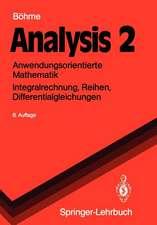 Analysis 2: Anwendungsorientierte Mathematik Integralrechnung, Reihen, Differentialgleichungen