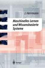 Maschinelles Lernen und Wissensbasierte Systeme: Systematische Einführung mit praxisorientierten Fallstudien