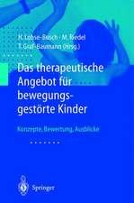 Das therapeutische Angebot für bewegungsgestörte Kinder: Konzepte, Bewertungen, Ausblicke