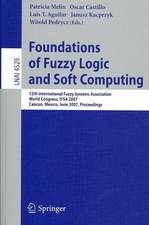 Foundations of Fuzzy Logic and Soft Computing: 12th International Fuzzy Systems Association World Congress, IFSA 2007, Cancun, Mexico, Junw 18-21, 2007, Proceedings
