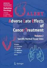 ALERT • Adverse Late Effects of Cancer Treatment: Volume 2: Normal Tissue Specific Sites and Systems