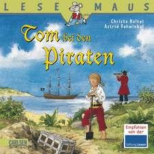 Holtei: Tom bei den Piraten: LESEMAUS ab 3 Jahren/ De la 3 ani (3-6 ani)