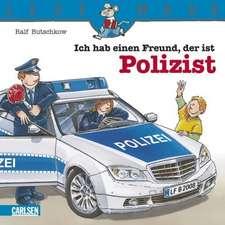 Ich hab einen Freund, der ist Polizist: LESEMAUS ab 3 Jahren/ De la 3 ani (3-6 ani)