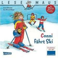 Conni fährt Ski: LESEMAUS ab 3 Jahren/ De la 3 ani (3-6 ani)