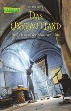 Das Unkrautland 02: Das Geheimnis der Schwarzen Hütte