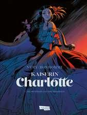 Kaiserin Charlotte 1: Die Prinzessin und der Erzherzog