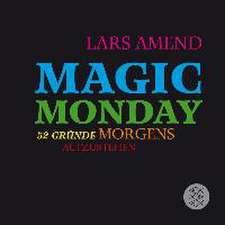 Magic Monday - 52 Gründe morgens aufzustehen