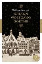 Weihnachten mit Johann Wolfgang von Goethe
