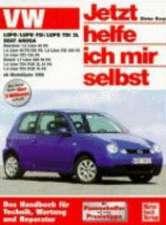VW Lupo / VW Lupo 3L / Lupo FSI, Seat Arosa ab Modell 1998. Jetzt helfe ich mir selbst