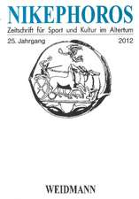Nikephoros: Zeitschrift fr Sport und Kultur im Altertum