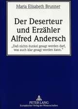 Der Deserteur Und Erzaehler Alfred Andersch:  -Dass Nichts Dunkel Gesagt Werden Darf, Was Auch Klar Gesagt Werden Kann.-