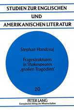 Fragestrukturen in Shakespeares 'Grossen Tragoedien'