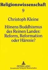 Honens Buddhismus Des Reinen Landes:  . Reform, Reformation Oder Haeresie?