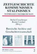 Russische Archive Und Geschichtswissenschaft