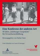Eine Konferenz Der Anderen Art:  50 Jahre -Salzburger Gespraeche- Fuer Erwachsenenbildung