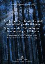 Die Quellen Der Philosophie Und Phaenomenologie Der Religion. Sources of the Philosophy and Phenomenology of Religion