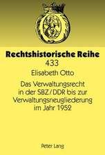 Das Verwaltungsrecht in Der Sbz/Ddr Bis Zur Verwaltungsneugliederung Im Jahr 1952:  Eine Konsequent-Steuerwissenschaftliche Untersuchung Fuer Die Bundesrepublik Deutschland
