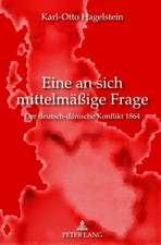 Eine An Sich Mittelmaessige Frage:  Der Deutsch-Daenische Konflikt 1864