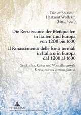 Die Renaissance Der Heilquellen in Italien Und Europa Von 1200 Bis 1600. Il Rinascimento Delle Fonti Termali in Italia E in Europa Dal 1200 Al 1600:  G