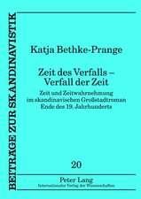 Zeit Des Verfalls - Verfall Der Zeit:  Zeit Und Zeitwahrnehmung Im Skandinavischen Grossstadtroman Ende Des 19. Jahrhunderts