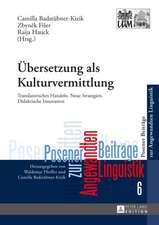 Uebersetzung ALS Kulturvermittlung:  Translatorisches Handeln. Neue Strategien. Didaktische Innovation