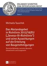Das Abstandsgebot in Richtlinie 2012/18/Eu (-Seveso-III-Richtlinie-) Und Seine Auswirkungen Auf Die Erteilung Von Baugenehmigungen:  Selected Chapters