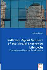 Software Agent Support of the Virtual Enterprise Life-cycle