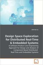 Design Space Exploration for Distributed Real-Time