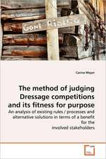 The method of judging Dressage competitions and its fitness for purpose