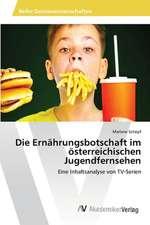 Die Ernährungsbotschaft im österreichischen Jugendfernsehen
