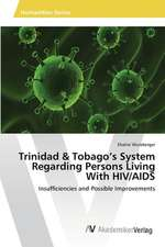 Trinidad & Tobago's System Regarding Persons Living With HIV/AIDS