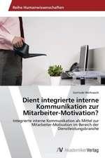 Dient integrierte interne Kommunikation zur Mitarbeiter-Motivation?