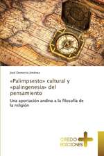 Palimpsesto Cultural y Palingenesia del Pensamiento:  La Carcel