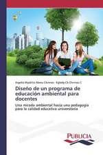 Diseno de Un Programa de Educacion Ambiental Para Docentes:  Emilio Carrere y Edgar Neville