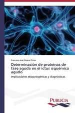 Determinacion de Proteinas de Fase Aguda En El Ictus Isquemico Agudo:  El Discurso Kirchnerista
