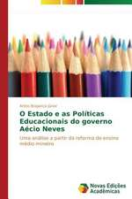 O Estado E as Politicas Educacionais Do Governo Aecio Neves:  Possibilidade Ou Ilusao?