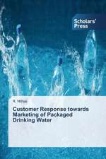 Customer Response Towards Marketing of Packaged Drinking Water:  An Irish Case Study