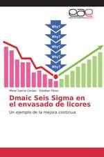 Dmaic Seis SIGMA En El Envasado de Licores