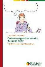 Cultura Organizacional E Da Qualidade:  Um Romance...