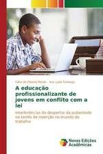 A Educacao Profissionalizante de Jovens Em Conflito Com a Lei:  Politisko Dokumentu Anal Ze