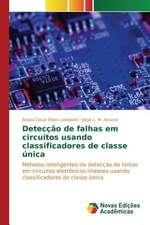 Deteccao de Falhas Em Circuitos Usando Classificadores de Classe Unica:  Analise a Partir de Teorias de USO