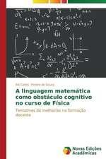 A Linguagem Matematica Como Obstaculo Cognitivo No Curso de Fisica:  Modelagem E Analise de Sistemas Urbanos